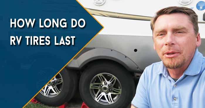 how long do rv tires last