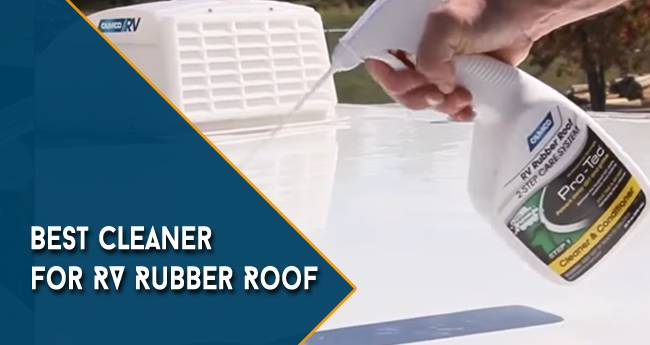 Best Cleaner for RV Rubber Roof