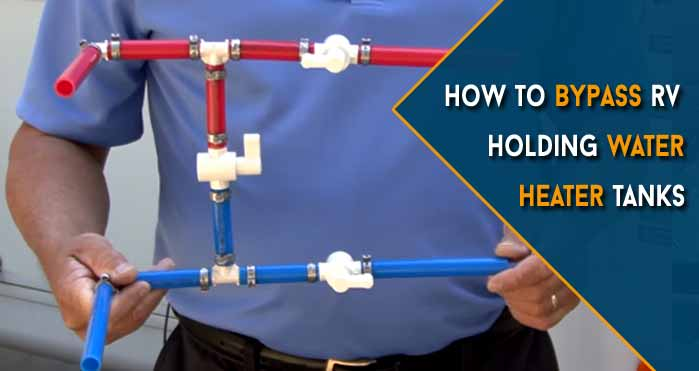 How to Bypass RV Holding Water Heater Tanks