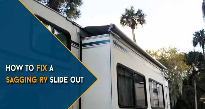 How to Fix a Sagging RV Slide Out