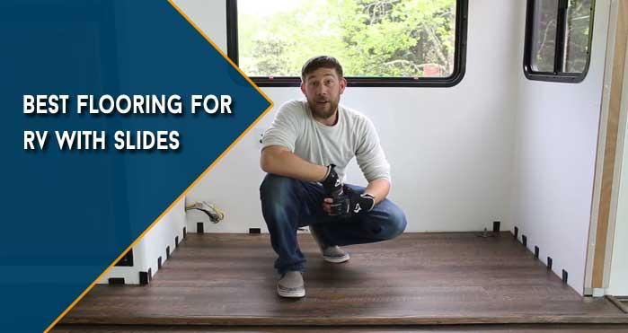 Best Flooring for RV With Slides