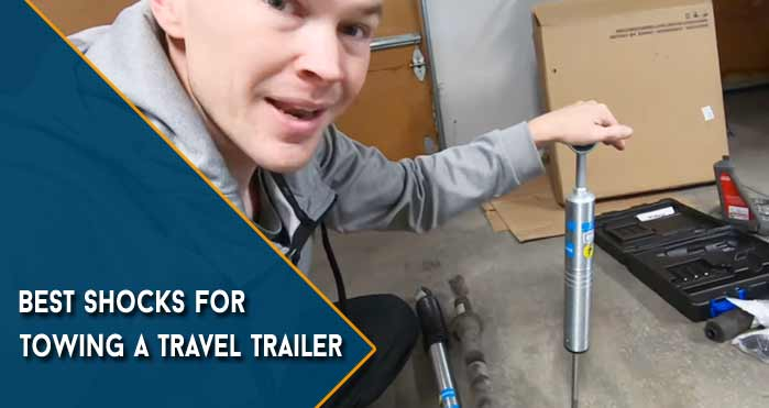 Best Shocks for Towing a Travel Trailer