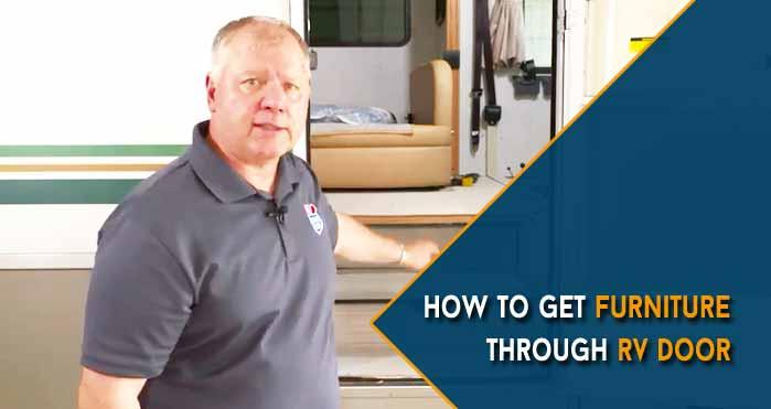 How to Get Furniture Through RV Door