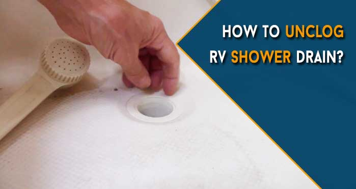 How to Unclog RV Shower Drain