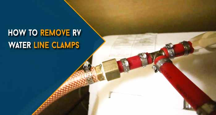 how to remove rv water line clamps